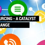Outsourcing : Catalyst for change