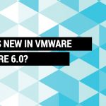 What is new in VSphere 6.0?