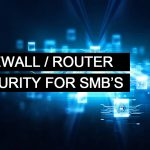 The Best Firewall/Router for a Small Business