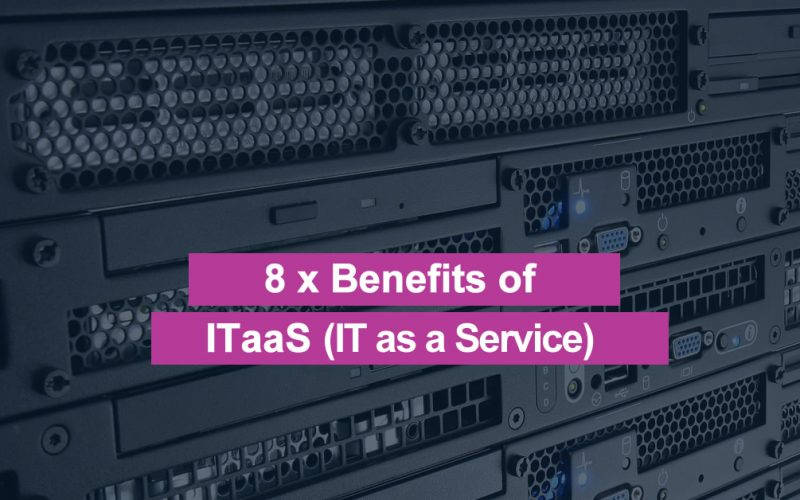 8 x Benefits of IT as a Service (ITaaS)