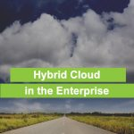 Hybrid Cloud in the Enterprise