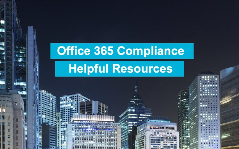 Office 365 Compliance : Resources